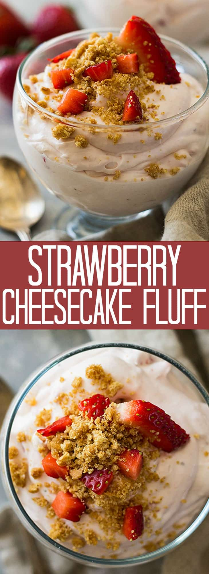 This Strawberry Cheesecake Fluff is a super easy dessert recipe! It's light and creamy, studded with sweet ripe strawberries and sprinkled with an easy graham cracker topping!