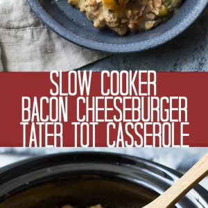 This Slow Cooker Bacon Cheeseburger Tater Tot Casserole is made from scratch without any canned soups! It's creamy, comforting and a one dish dinner!