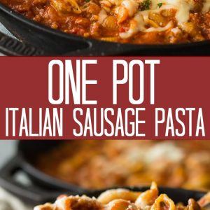 top shot of one pot Italian sausage pasta in black skillet with text overlay
